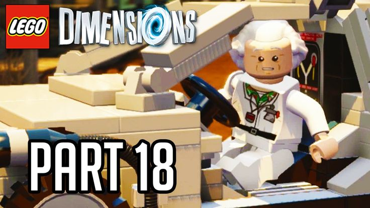 LEGO Dimensions Walkthrough Part 18 - BACK TO THE FUTURE!! (Gameplay PS4...