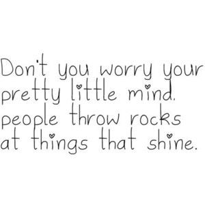 people throw rocks at things that shine!!!!!!!