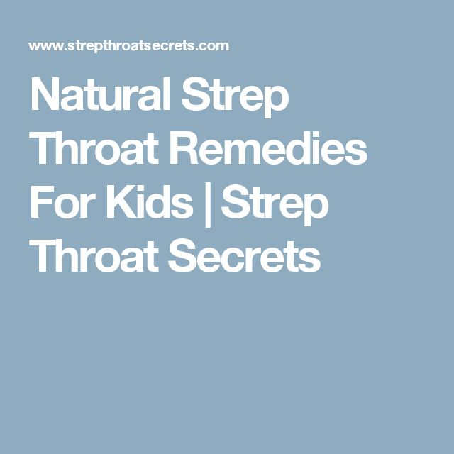 Natural Strep Throat Remedies For Kids | Strep Throat Secrets