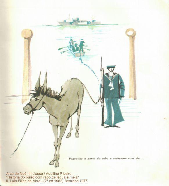 """(Arca de Noé, III classe; 6) """"História do burro com rabo de légua e meia"""" / Aquilino Ribeiro; Ilustrações de Luís Filipe de Abreu.Livraria Bertrand. (2ª 1962) reimpressão de 1976."""
