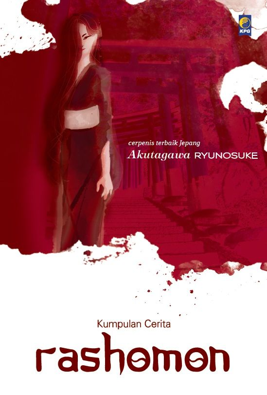 Kumpulan Cerita Rashomon by Akutagawa Ryunosuke. Published on 31st of August 2015.