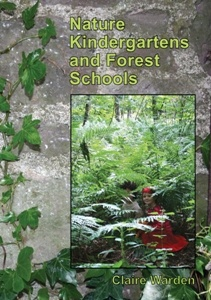 Nature Kindergartens and Forest Schools (Second Edition)