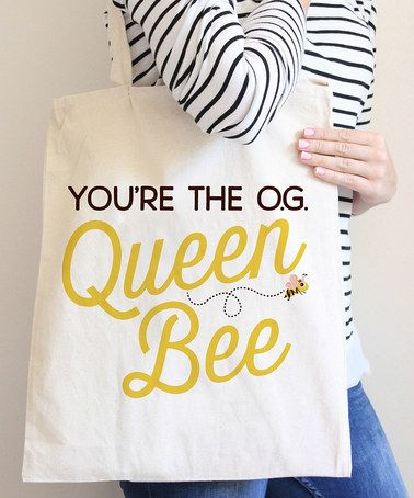 This Youre The OG Queen Bee Tote Is Perfect