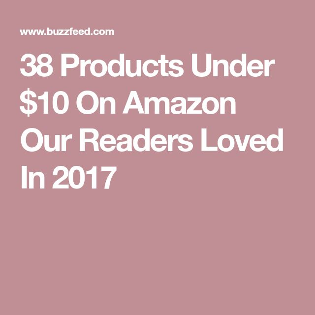 38 Products Under $10 On Amazon Our Readers Loved In 2017