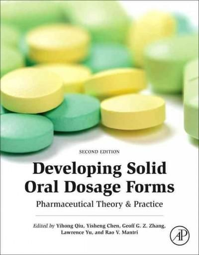 Developing Solid Oral Dosage Forms: Pharmaceutical Theory & Practice
