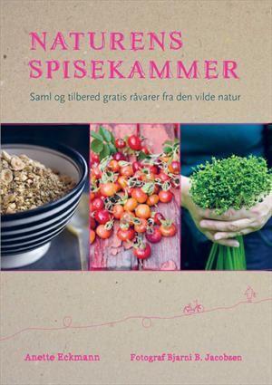 Naturens spisekammer af Anette Eckmann ISBN 9788756796460