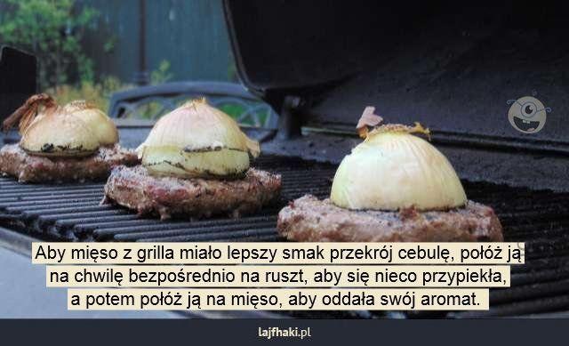 Aromatyczne mięso z grilla. Jak je zrobić? - Aby mięso z grilla miało lepszy smak przekrój cebulę, połóż ją na chwilę bezpośrednio na ruszt, aby się nieco przypiekła, a potem połóż ją na mięso, aby oddała swój aromat.