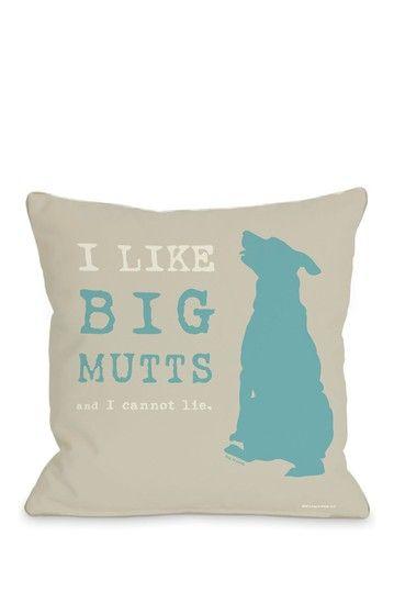 I like big mutts and I cannot lie :)