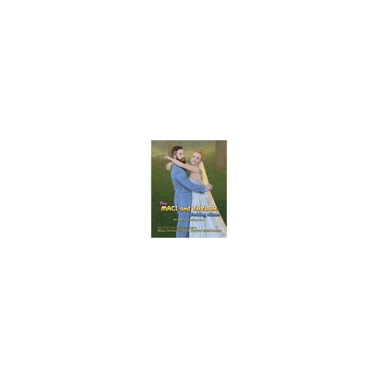Maci and Taylor Wedding Album : An Adult Coloring Book (Paperback) (Maci Bookout & Taylor Mckinney)