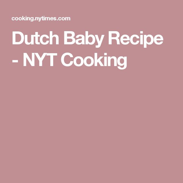 Dutch Baby Recipe - NYT Cooking