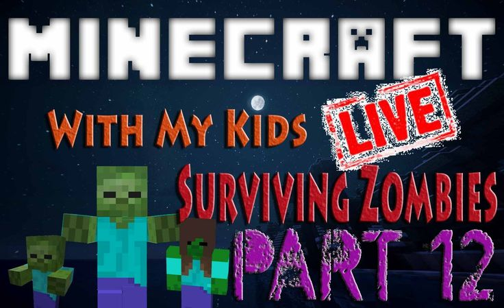 Minecraft with My Kids || Surviving Zombies Part 12