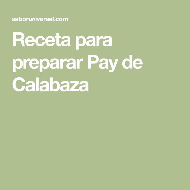 Receta para preparar Pay de Calabaza