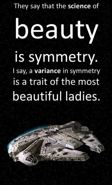 The science of beauty  I made this little bit of truth with a geeky twist for a Star Wars fan at the office.