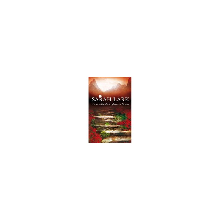 La estacion de las flores en llamas/ Flower Station in Flames (Hardcover) (Sarah Lark)