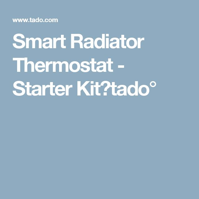Smart Radiator Thermostat - Starter Kit︱tado°