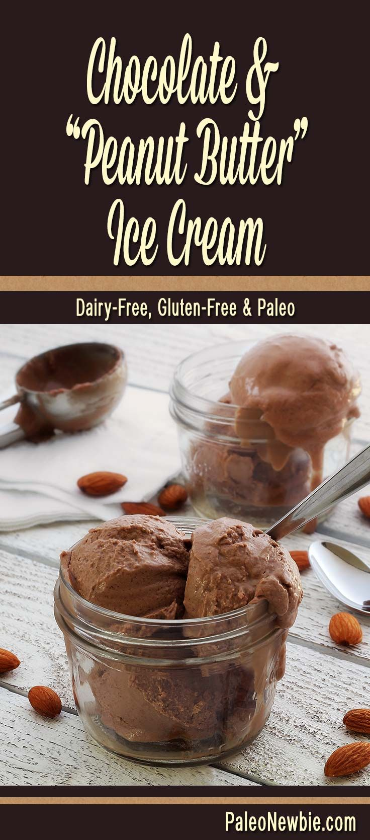 "Get that irresistible ""chocolate & peanut butter"" taste you love in a non-dairy paleo ice cream…almond nut butter is the key!"