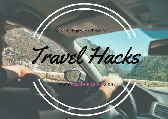 27 Mostly Logical and Totally Useful Hacks! #vagabondheels #travel #travelhacks #travelblog