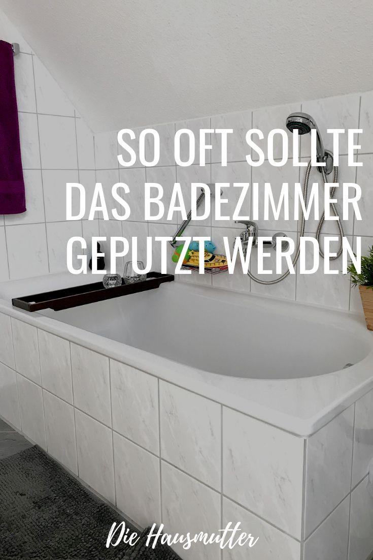 Wie viel putzen muss sein? Das Bad - Die Hausmutter  Badezimmer