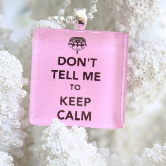 Keep Calm Parody Glass Pendant Dont Tell  Me to KEEP by sadiesez, $8.00Glasses Pendants, Keep Calm, Calm Parody, Parody Glasses