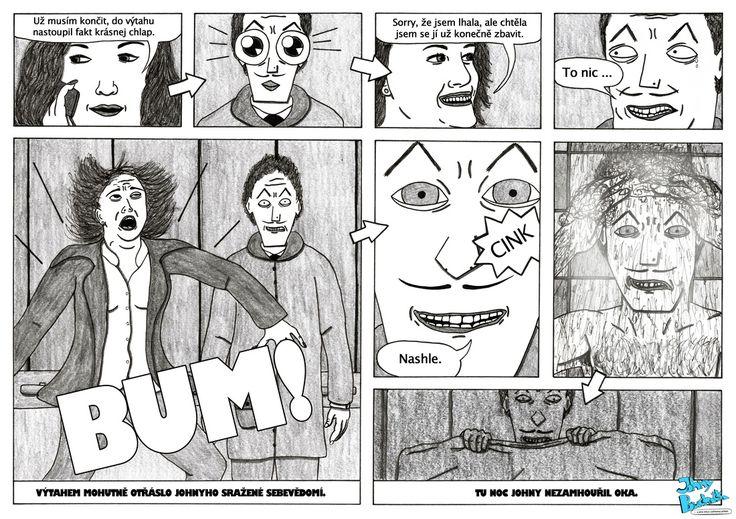 Dvacátá šestá část a Johnyho neočekávaný pád.  Johny Bouchačka má i oficiální stránky: http://bouchacka.weebly.com/