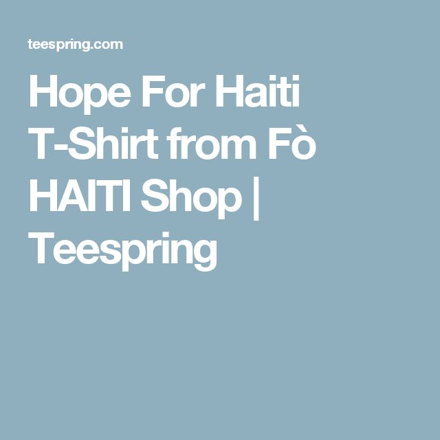 Hope For Haiti T-Shirt from Fò HAITI Shop | Teespring