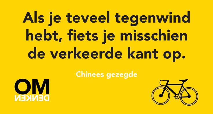 Als je teveel tegenwind hebt, fiets je misschien de verkeerde kant op