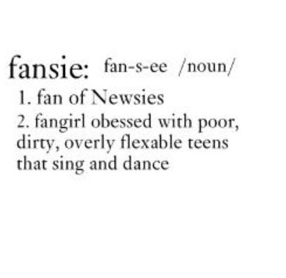 """A fangirl obsessed with poor, dirty, overly flexible teens that sing and dance."""