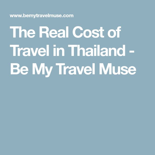 The Real Cost of Travel in Thailand - Be My Travel Muse