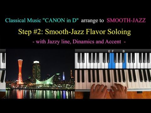 "Masa Ash 【Official Website】http://masaash.wix.com/masaash How To Classical Tune arrange to Smooth-Jazz Style ""CANON in D Major"" R&B, Soul, Neo-Soul, Gospel, ..."