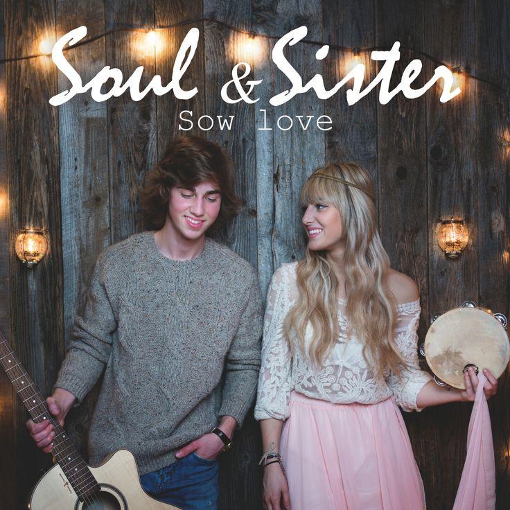 Sow Love - Soul & Sister