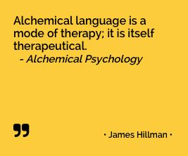"James Hillman - ""Alchemical Psychology""  more Jungian quotes: http://e-jungian.com/category/resources/quotes-resources/"