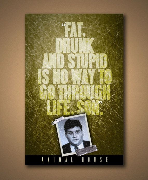 Animal House FAT DRUNK And STUPID Quote by ManCaveSportsSigns