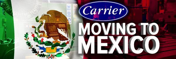 #MEXICO #SWD #GREEN2STAY Carrier Plant Moving Over 600 Jobs to Mexico After Trump 'Deal'