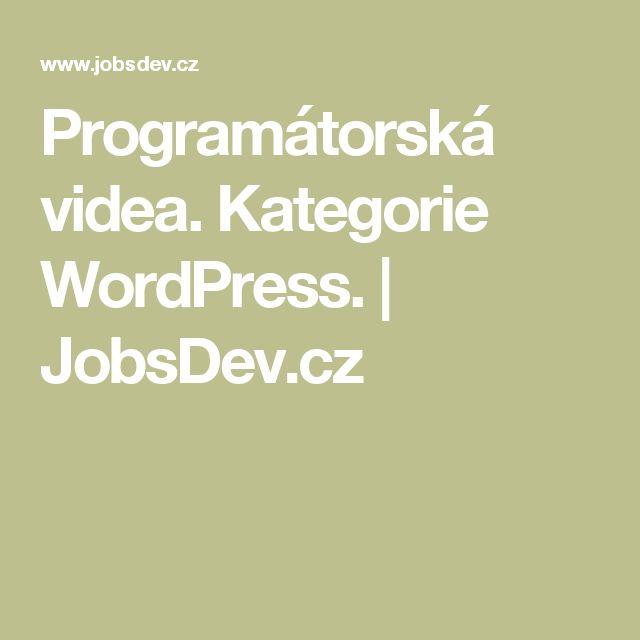 Programátorská videa. Kategorie WordPress.   JobsDev.cz