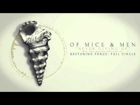 Never giving up- Of Mice & Men Brand new song came out on the 20th!!
