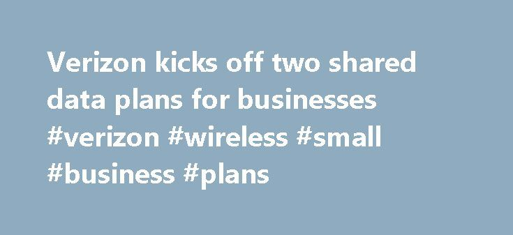Verizon kicks off two shared data plans for businesses #verizon #wireless #small #business #plans http://pennsylvania.remmont.com/verizon-kicks-off-two-shared-data-plans-for-businesses-verizon-wireless-small-business-plans/  # Verizon kicks off two shared data plans for businesses Verizon Wireless today debuted two shared data plans for business customers — the first of their kind in the industry. The two new shared data plans include one for small businesses, with up to 25 lines of shared…
