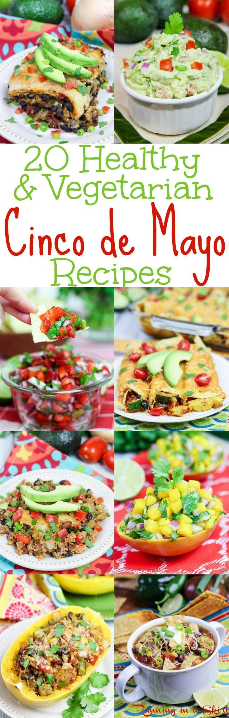 20 Healthy & Vegetarian Cinco de Mayo Recipes!  Tasty food and party ideas and menu.  Easy, simple and fun ideas for Mexican dinners at home.  Includes appetizers, crock pot recipes, homemade salsa and vegetarian main courses. / Running in a Skirt