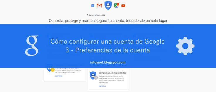 Cómo configurar una cuenta de Google (3) Preferencias de la cuenta