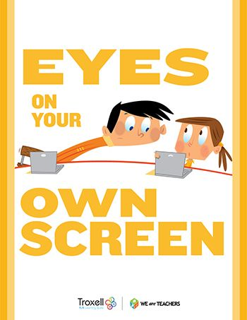 Eyes on Screen Poster: Think this might go well in the technology lab, or in the classroom too. Printable.