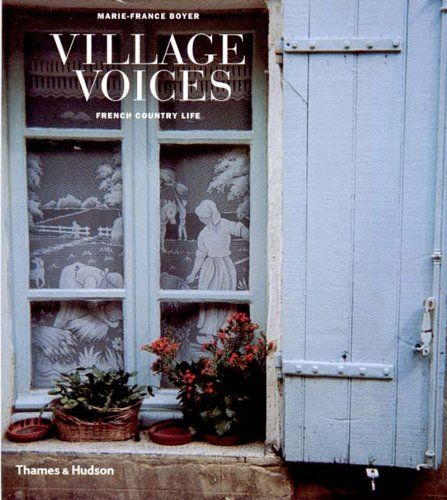 Village Voices: French Country Life: Marie-France Boyer,