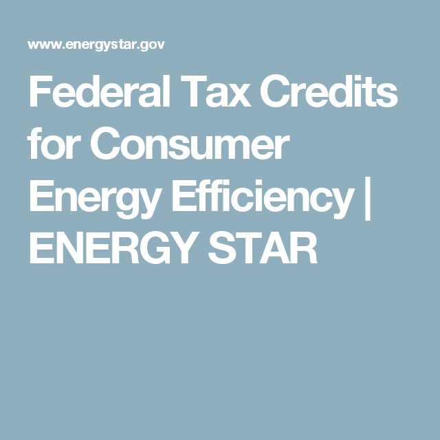 Federal Tax Credits for Consumer Energy Efficiency | ENERGY STAR