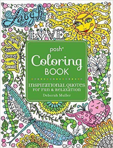 The Paperback Of Posh Adult Coloring Book Inspirational Quotes For Fun Relaxation Deborah Muller By At Barnes Noble