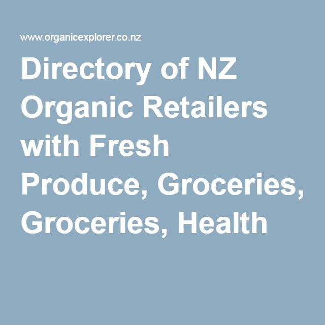 Directory of NZ Organic Retailers with Fresh Produce, Groceries, Health