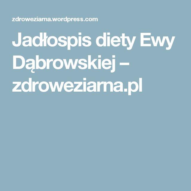 Jadłospis diety Ewy Dąbrowskiej – zdroweziarna.pl