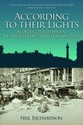 According to their Lights – Stories of Irishmen in the British Army, Easter 1916 by Neil Richardson