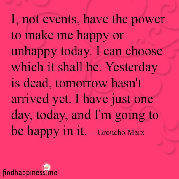 I, not events, have the power to make me happy or unhappy