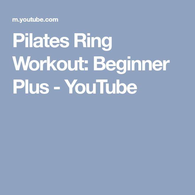 Pilates Ring Workout: Beginner Plus - YouTube