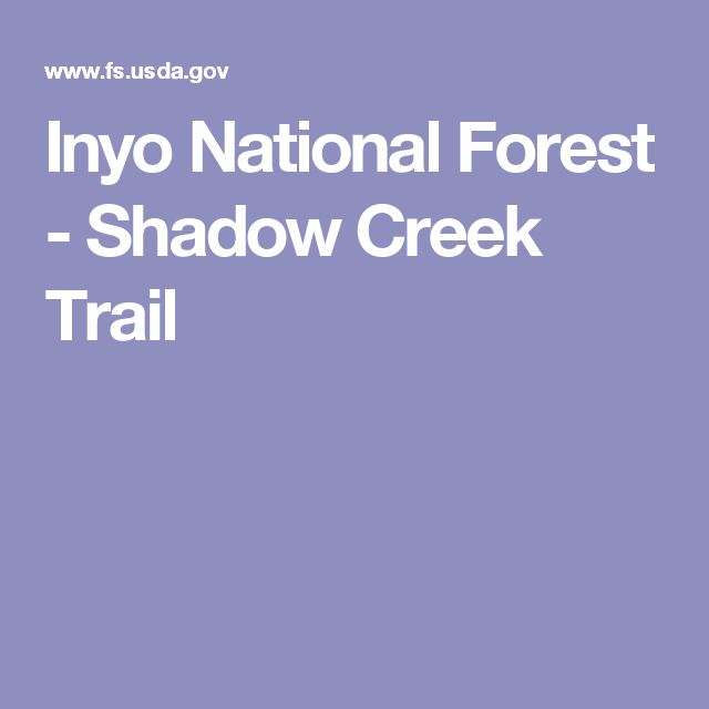 Inyo National Forest - Shadow Creek Trail