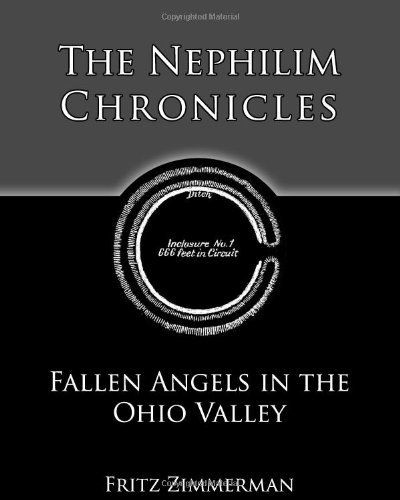 """""""The Nephilim Chronicles: Fallen Angels in the Ohio Valley"""" by Fritz Zimmerman  〰〰〰〰〰〰〰〰〰 •Discover the Connections     Between the Ohio Valley & the British Isles. •Discover the """"secrets"""" given to the Nephilim by the Fallen Angles. •Discover who built Stonehenge & how it was the prototype of the many henges in the Ohio Valley. •Discover the accounted giants in the Bible, called the Amorites & their numerology codex of Gematria that dictates 666 as the Sun Father & 1080 as the Lunar or Earth…"""