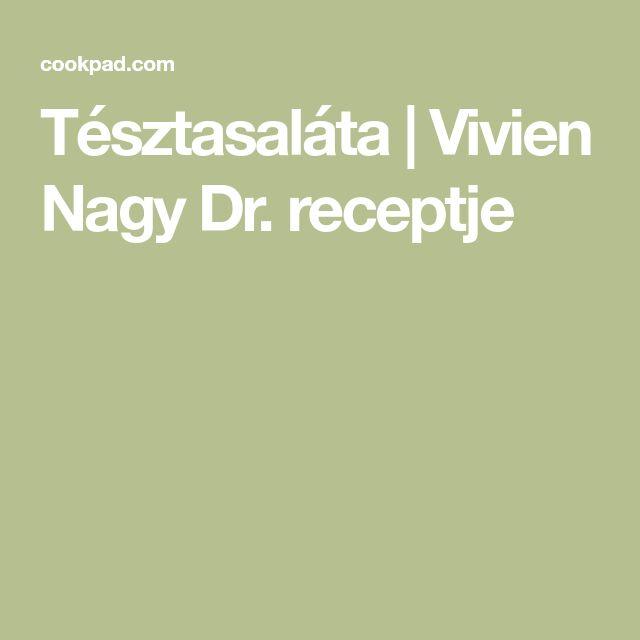 Tésztasaláta | Vivien Nagy Dr. receptje